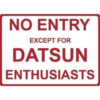 "Metal Sign - ""NO ENTRY EXCEPT FOR DATSUN ENTHUSIASTS"""
