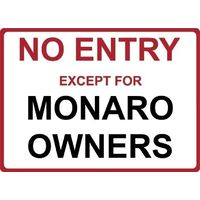 "Metal Sign - ""NO ENTRY EXCEPT FOR MONARO OWNERS"""