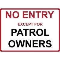 "Metal Sign - ""NO ENTRY EXCEPT FOR PATROL OWNERS"""