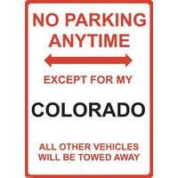 "Metal Sign - ""NO PARKING EXCEPT FOR MY COLORADO"""