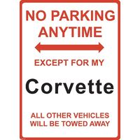 "Metal Sign - ""NO PARKING EXCEPT FOR MY Corvette"""