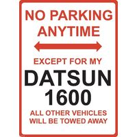 "Metal Sign - ""NO PARKING EXCEPT FOR MY DATSUN 1600"""