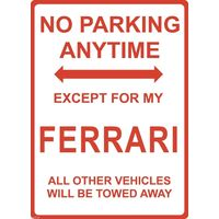 "Metal Sign - ""NO PARKING EXCEPT FOR MY FERRARI"""