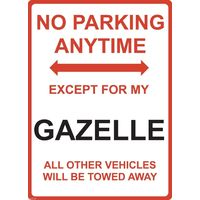 "Metal Sign - ""NO PARKING EXCEPT FOR MY GAZELLE"" Nissan"
