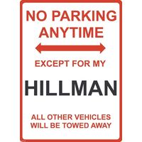 "Metal Sign - ""NO PARKING EXCEPT FOR MY Hillman"""