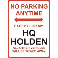 "Metal Sign - ""NO PARKING EXCEPT FOR MY HQ HOLDEN"""