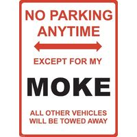 "Metal Sign - ""NO PARKING EXCEPT FOR MY MOKE"" Mini"