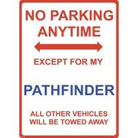 "Metal Sign - ""NO PARKING EXCEPT FOR MY PATHFINDER"""