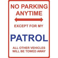 "Metal Sign - ""NO PARKING EXCEPT FOR MY PATROL"" Nissan"