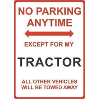 "Metal Sign - ""NO PARKING EXCEPT FOR MY TRACTOR"""